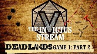 Deadlands RPG - Game 1: Part 2