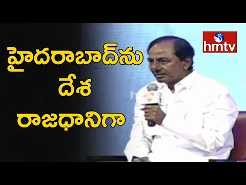 Hyderabad As India Capital | KCR On Hyderabad In India Today Conclave 2018 | hmtv News