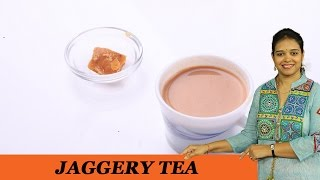 JAGGERY TEA - Mrs Vahchef