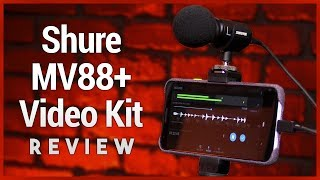 Shure MV88+ Video Kit Review - Portable Audio/Video Recording Smartphone Rig
