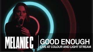 MELANIE C  - Good Enough [Live at Colour And Light Stream]