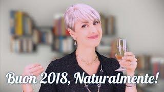 AUGURI di BUON ANNO!! BUON 2018, NATURALMENTE!