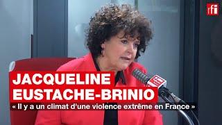 Jacqueline Eustache-Brinio: «Il y a un climat d'une violence extrême en France»