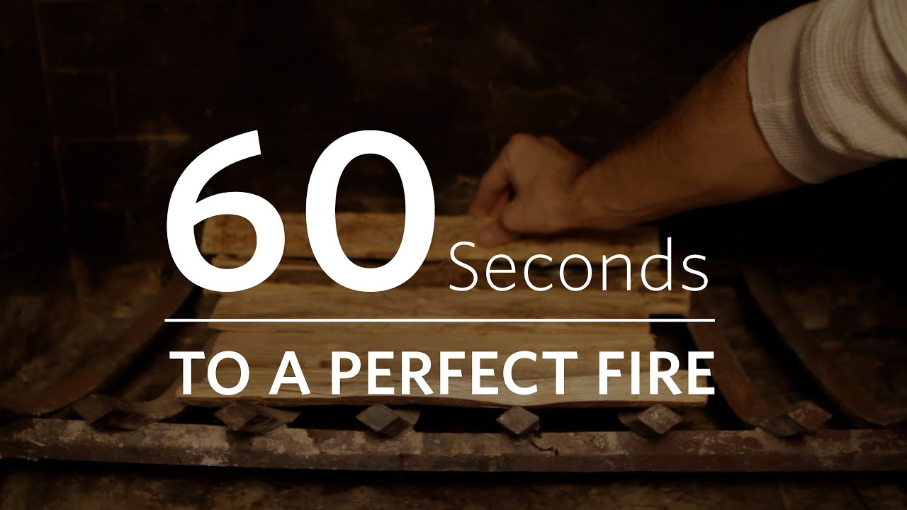 How to Build a Fire in Your Fireplace 60 Seconds to a