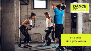 FULL BODY FULL QUEMA GRASA CON DANCE FITNESS