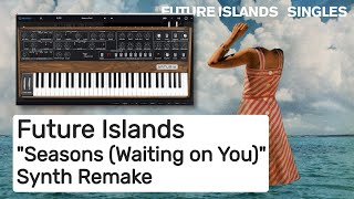 Seasons (Future Islands Synth Sounds)