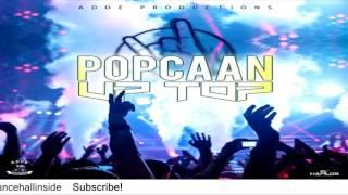 Popcaan - Up Top (Raw) - August 2016