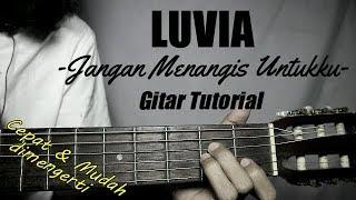 (Gitar Tutorial) LUVIA - Jangan Menangis Untukku |Mudah & Cepar dimengerti untuk pemula