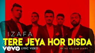 Tere Jeya Hor Disda - Official Lyric Video | The Yellow Diary | Izafa
