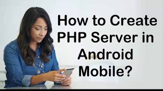 How to Create PHP Server on Android Mobile?