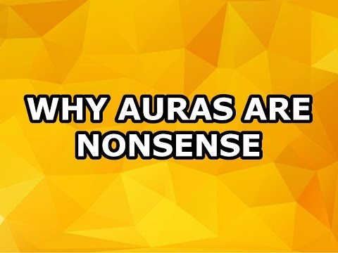 Why Auras Are Nonsense - YouTube
