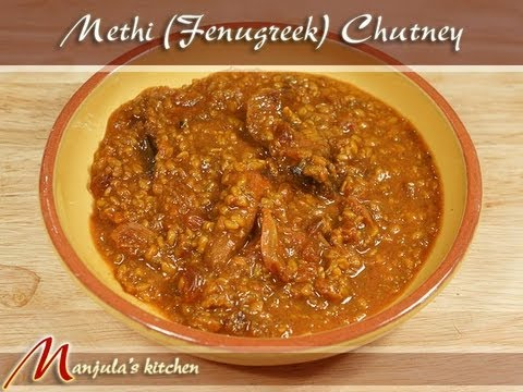 Methi (Fenugreek) Chutney Recipe by Manjula, Indian Condiments