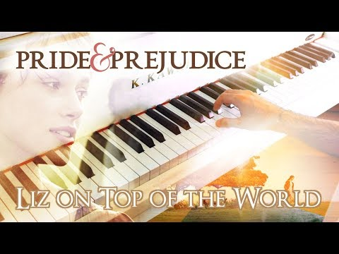 🎵 Liz on Top of the World (Pride & Prejudice) ~ Piano cover