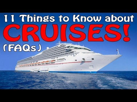 11 THINGS TO KNOW ABOUT CRUISES!! (FAQs)