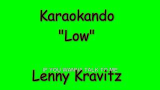 Karaoke Internazionale - Low - Lenny Kravitz ( Lyrics )