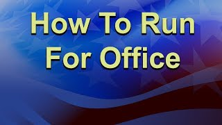 How to Run For Office Nov 2017