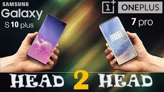 SAMSUNG GALAXY S10 plus  VS ONEPLUS 7 PRO