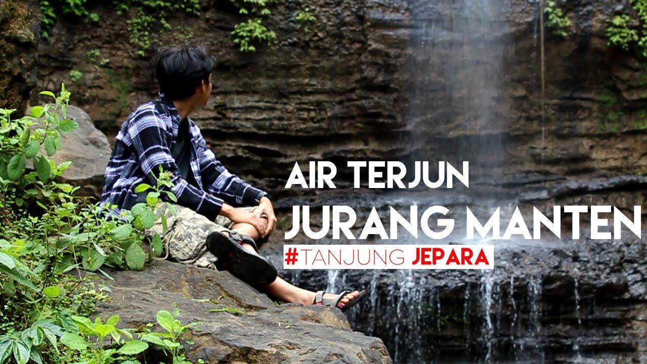Pesona Air Terjun Jurang Manten Jepara Youtube