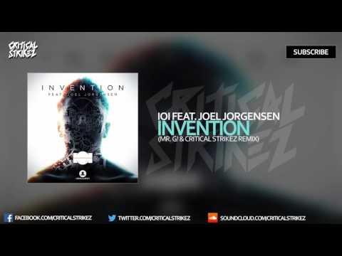 IOI - Invention [feat. Joel Jorgensen] (Mr. G! & Critical Strikez Remix)