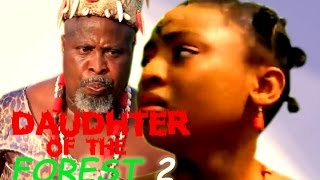 daughter of the forest 2 2016 latest nigerian nollywood movie