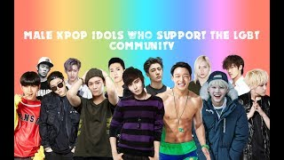 MALE KPOP IDOLS THAT SUPPORT LGBT - PART 2 (BTS, NCT, SEVENTEEN, ETC.)