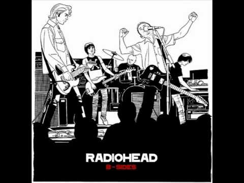 B-Sides - 12. Climbing Up a Bloody Great Hill - Radiohead