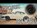 FORD MAVERICK TACHOMETER INSTALL! RATH MOTORS EP. 9