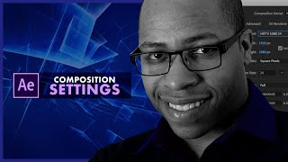 How to Tackle Your Composition Settings in After Effects
