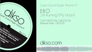 E.B.O - Still Running (My Heart) [DIKSO 014]