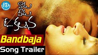 Vaadu Veedu O Kalpana - Bandbaja Song Trailer | Vishu Reddy | Ira Agarwal