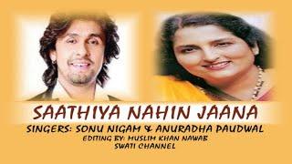 SAATHIYA NAHIN JANA ( Singers, Sonu Nigam & Anuradha Paudwal ) Rafi Ki Yaaden