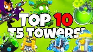 TOP 10 Tier 5 Towers in Bloons TD 6! (Tier 5 Tower Guide)