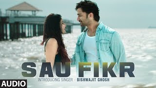 Sau Fikr by Bishwajit Ghosh Mp3 Song Download