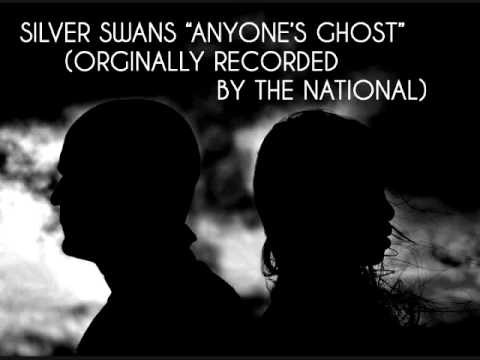 "Silver Swans ""Anyone's Ghost"" (originally recorded by The National)"