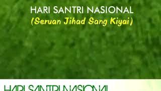 HARI SANTRI NASIONAL (SERUAN JIHAD SANG KIYAI)