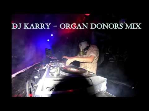 DJ Karry (Organ Donors Mix)