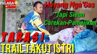 Download Mp3 Tarasi  Trail Takut Istri .. Hahaha Parah Hanjay !!