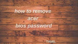 Acer Bios Password Unlock Key