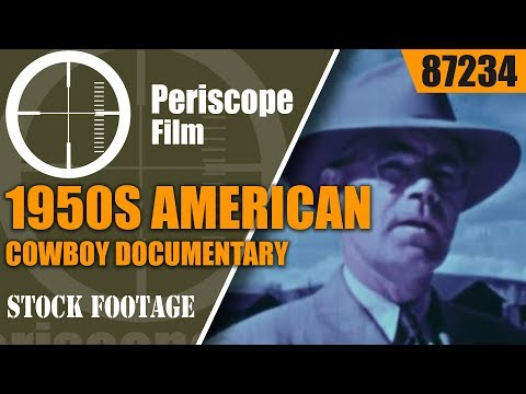 1950s AMERICAN COWBOY DOCUMENTARY PRESENTED BY FORD MOTOR CO. 87234