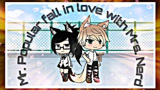 Mr. Popular fall in love with Miss Nerd / read desc. / mini movie / GLMM
