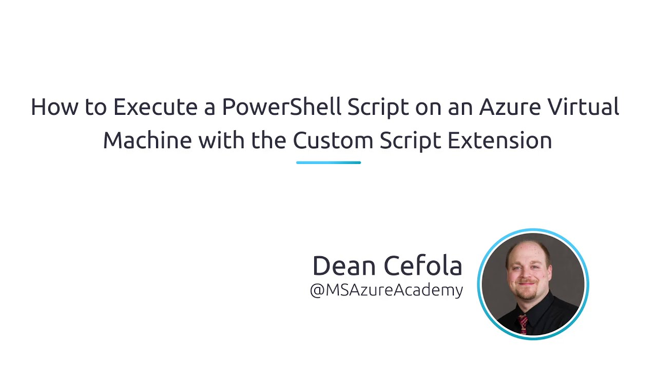 How to Execute a PowerShell Script on An Azure Virtual Machine with the  Custom Script Extension