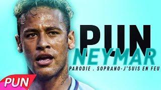 SOPRANO - NEYMAR ( PARODIE DE J'SUIS EN FEU )