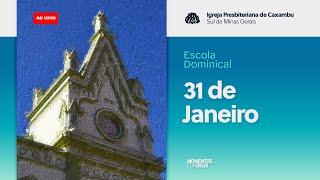 IPC AO VIVO - Escola Bíblica Dominical (31/01/2021)