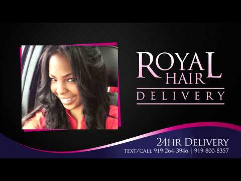 Royal Hair Delivery Service Raleigh NC