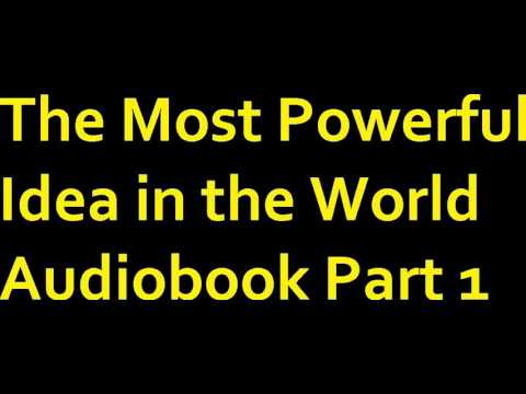 The Most Powerful Idea In The World Audiobook Part 1