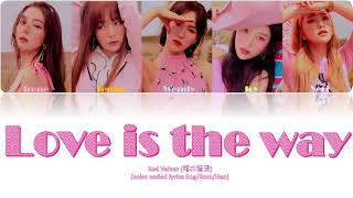 Red Velvet 레드벨벳  - Love is the way Color Coded (Han/Rom/Eng)…