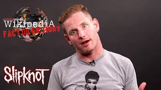 Slipknot's Corey Taylor - Wikipedia: Fact or Fiction? (Part 1)