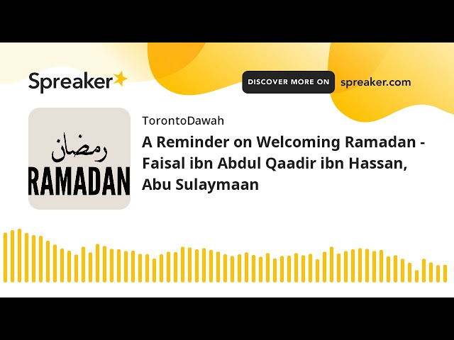 A Reminder on Welcoming Ramadan - Faisal ibn Abdul Qaadir ibn Hassan, Abu Sulaymaan