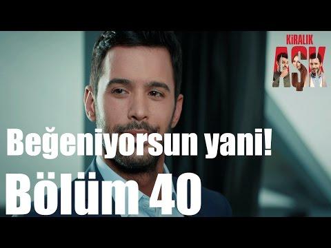Kiralık Aşk 40. Bölüm -...