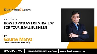 Episode 29- How To Pick An Exit Strategy For Your Small Business? | BEx Exit With Gaurav Marya